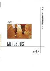 GORGEOUS 2